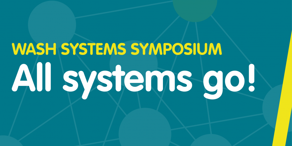WASH systems symposium: All systems go!